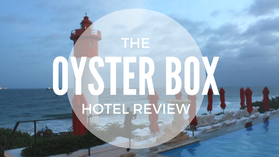 Durban | Oyster Box Hotel Review